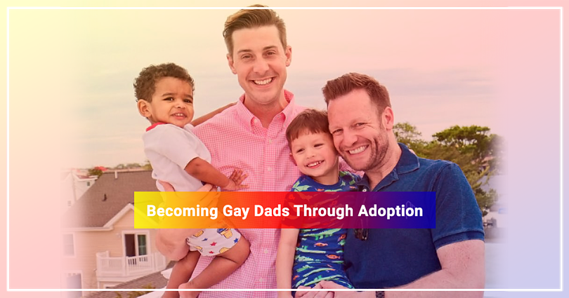 Becoming Gay Dads Through Adoption