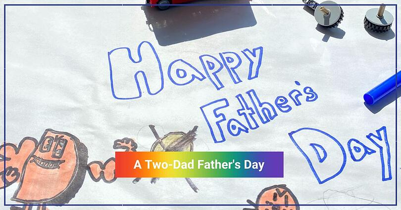 A Two-Dad Father's Day | Thoughts on Family