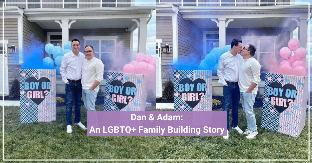 Dan & Adam | An LGBTQ+ Family Building Story
