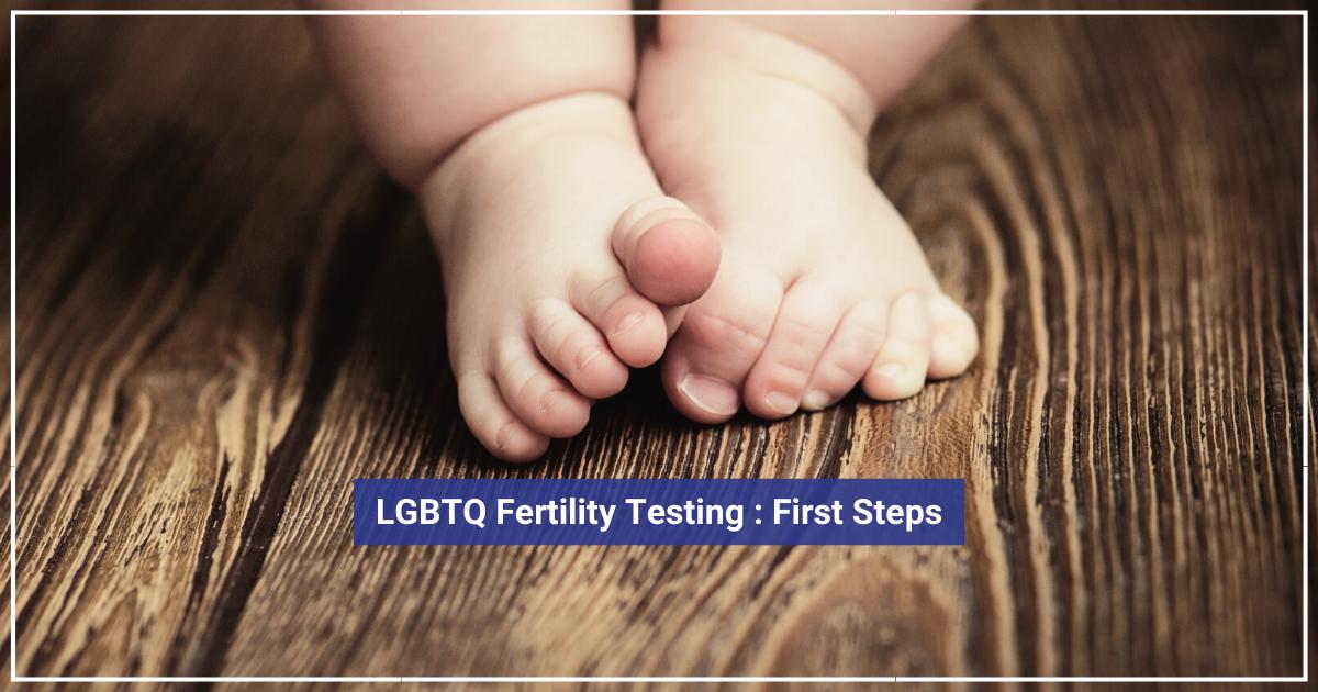 GayParentsToBe_FertilityFirstSteps_Blog