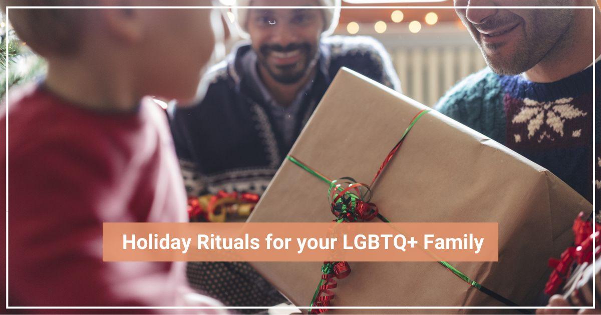 Holiday LGBTQ+ family traditions