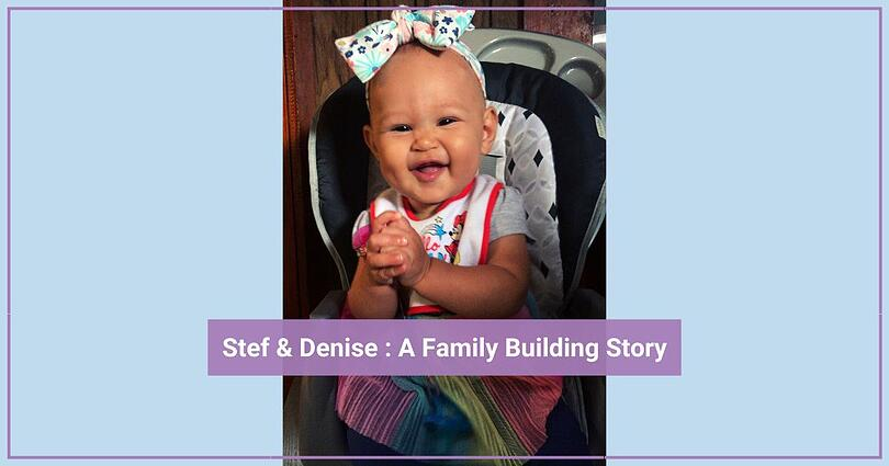 Stef & Denise : An LGBTQ Family Building Story