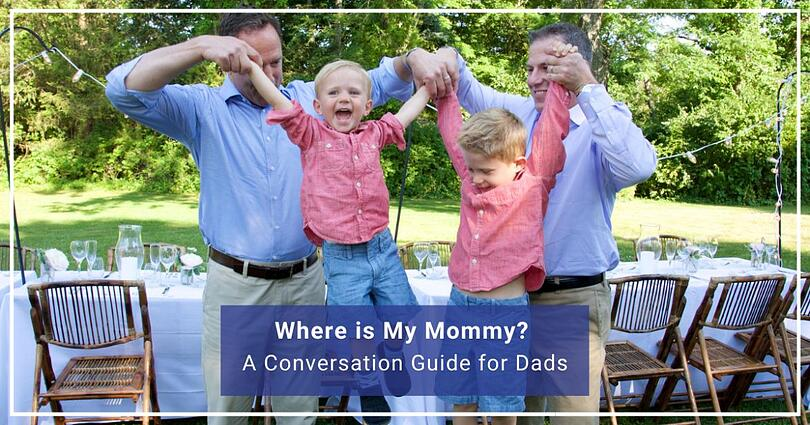 Where is My Mommy? A Conversation Guide for Dads