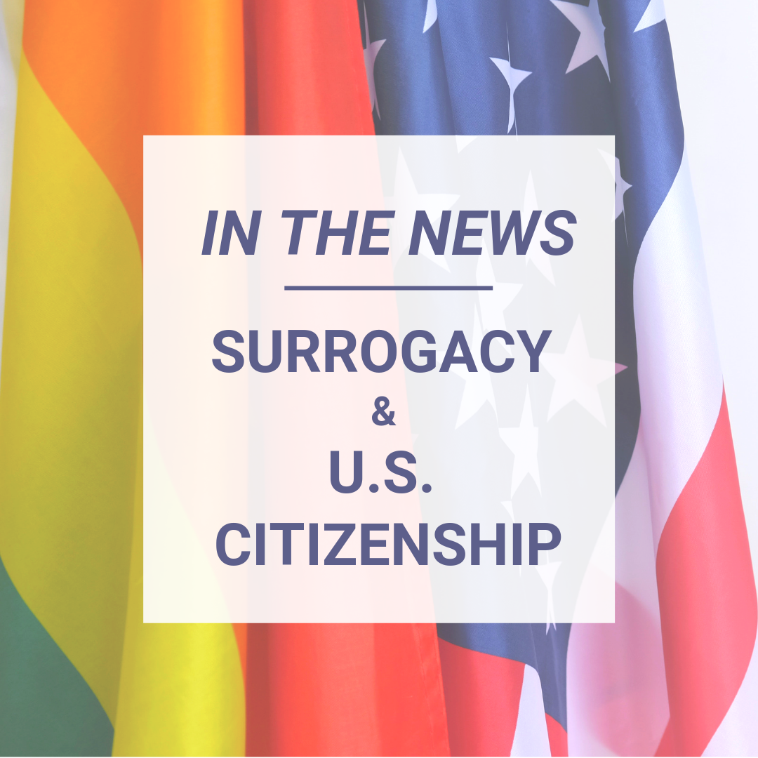 19.06.05_IN THE NEWS SURROGACY & U.S. CITIZENSHIP_IG-1
