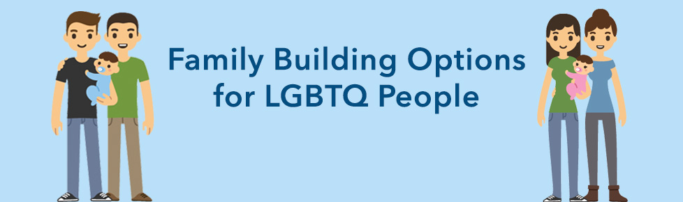 Family Building Options for LGBTQ People