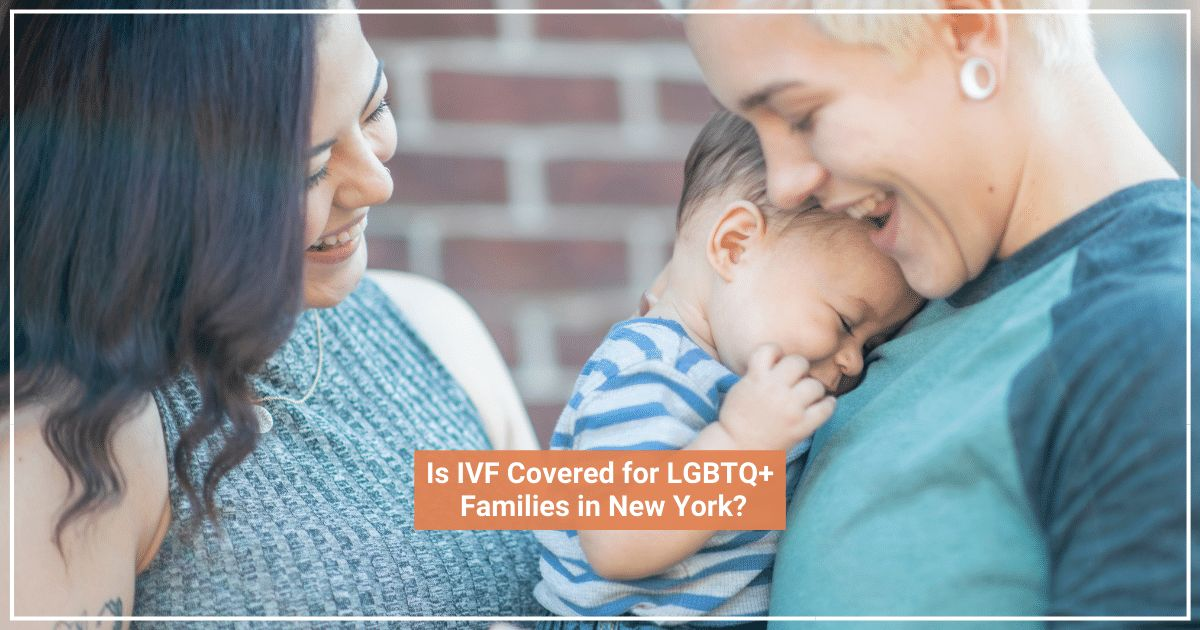Is IVF Covered for LGBTQ+ Families in New York?