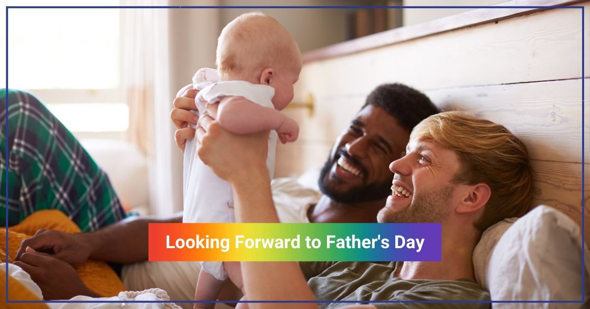 gayparentstobe_fathers day_affordable surrogacy